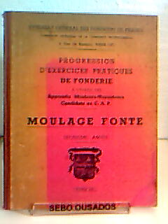 Moulage Fonte - Progression D Exercices Pratiques de Fonderie