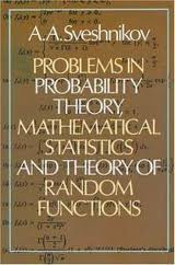 Problems in Probability Theory, Mathematical Statistics and Theory Of