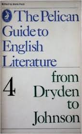 The Pelican Guide to English Literature 4 From Dryden to Johnson
