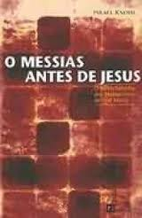O Messias Antes de Jesus