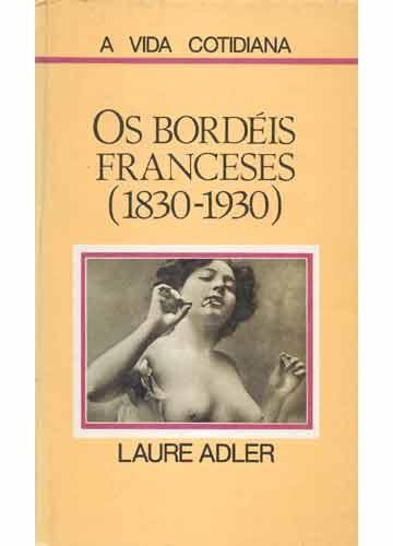 Os Bordéis Franceses (1830-1930)