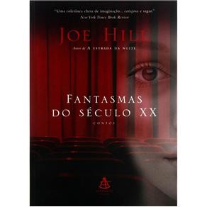 Fantasmas do Seculo XX