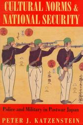 Cultural Norms and National Security:police and Military in Postwar Ja