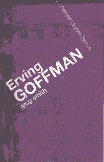 Erving Goffman  ?  Key Sociologists