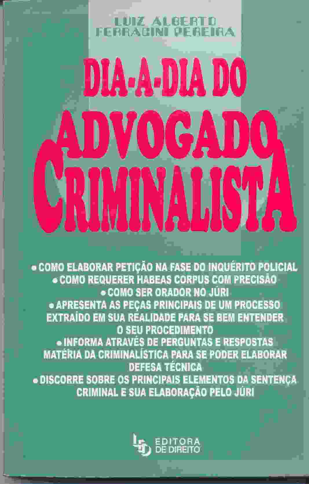 Dia-a-dia do Advogado Criminalista