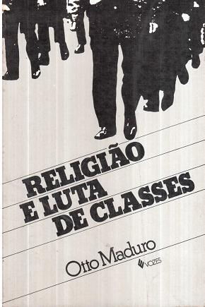 Livro: Religiao e Luta de Classes - Otto Maduro | Estante Virtual