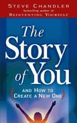 The Story of You: and How to Create a New One