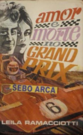 Amor e Morte no Grand Prix