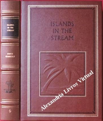 Islands in the Stream - the Complete Works of Ernest Hemingway