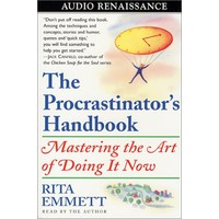The Procrastinators Handbook: Mastering the Art of Doing It Now
