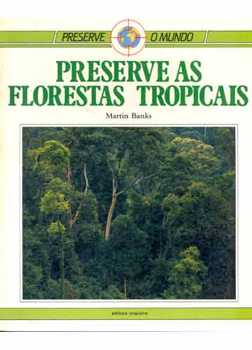 Preserve as Florestas Tropicais