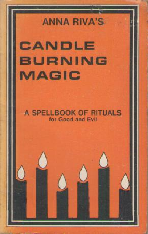 Candle Burning Magic - a Spellbook of Rituals - For Good and Evil