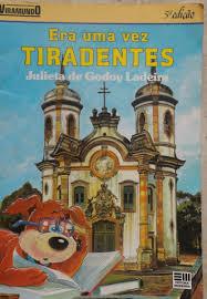 Era Uma Vez Tiradentes de Julieta De Godoy Ladeira pela Moderna (1991)