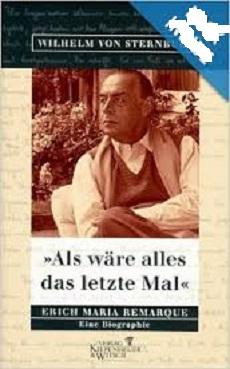 Als Wäre Alles das Letzte Mal. Erich Maria Remarque. Eine Biograp de Wilhelm Von Sternburg pela Kiepenheuer & Witsch (2000)