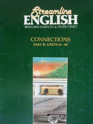Streamline English - Connections Part B: Units 41 - 80