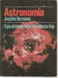 Astronomia - o Que Devemos Saber das Ciências Hoje