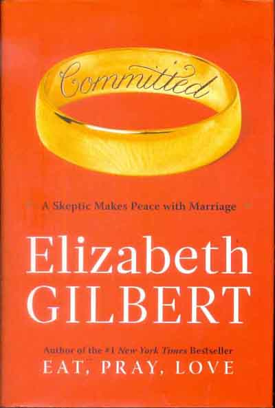 Commited - A Skeptic makes Peace with Marriage