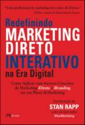 Redefinindo Marketing Direto Interativo na era Digital - Rapp, Stan (