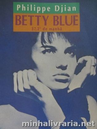 Betty Blue 37, 2º de Manhã