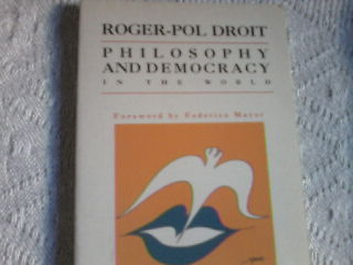 Roger-pol Droit Philosophy and Democracy