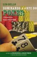 Dominando a Arte do Poker: Fundamentos para o Sucesso