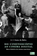 Do Cinetoscopio ao Cinema Digital