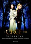 A Once Upon a Time Tale - Despertar