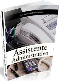 Livro: Assistente Administrativo - Jose Antonio de Mattos Castiglioni   Estante Virtual