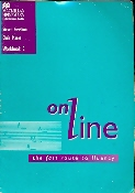 On Line the Fast Route to Fluency