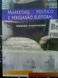 Marketing Político e Persuasão Eleitoral