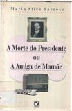A Morte do Presidente Ou a Amiga da Mamãe