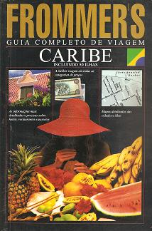 Frommers Caribe: Guia Completo de Viagem