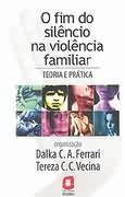 O Fim do Silencio na Violencia Familiar