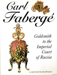 Carl Fabergé - Goldsmith to the Imperial Court of Russia