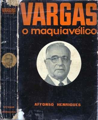 Vargas o Maquiavelico de Affonso Henriques pela Palácio do Livro (1961)