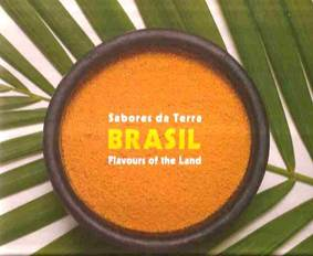 Brasil: Sabores da Terra - Flavours of the Land