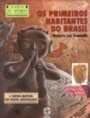 Os Primeiros Habitantes do Brasil - a Vida no Tempo do Índio