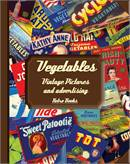 Vegetables Vintage Pictures and Advertising