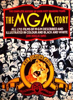 The Mgm Story - the Complete History of Fifty Roaring Years