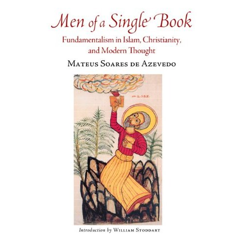 Men of a Single Book-fundamentalism in Islam and Christianity