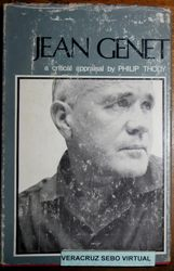 Jean Genet, a Study of His Novels and Plays