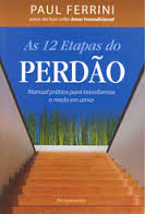 As 12 Etapas do Perdão