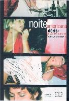 Noite Americana Doris: Day By Night