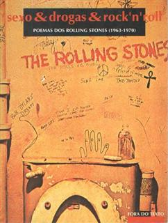 Sexo & Drogas & Rock´n´Roll, Poemas dos Rolling Stones 1963-1970
