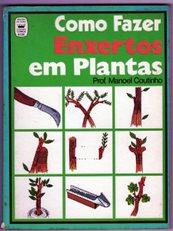 Como Fazer Enxertos Em Plantas