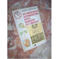 As Medicinas Alternativas: Mito, Embuste Ou Ciência?