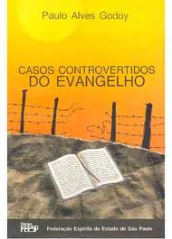 Casos Controvertidos do Evangelho