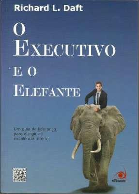 Livros de richard l daft estante virtual o executivo e o elefante 1 impresso fandeluxe Gallery