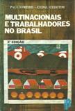 Multinacionais e Trabalhadores no Brasil
