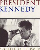 President Kennedy - Profile of power